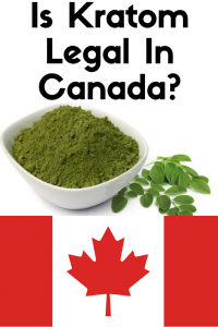 Is Kratom Legal In Canada?